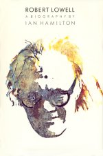 Robert Lowell: A Biography, by Ian Hamilton