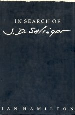 In Search of J. D. Salinger, by Ian Hamilton
