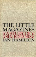 The LIttle Magazines: A Study of Six Editors, by Ian Hamilton